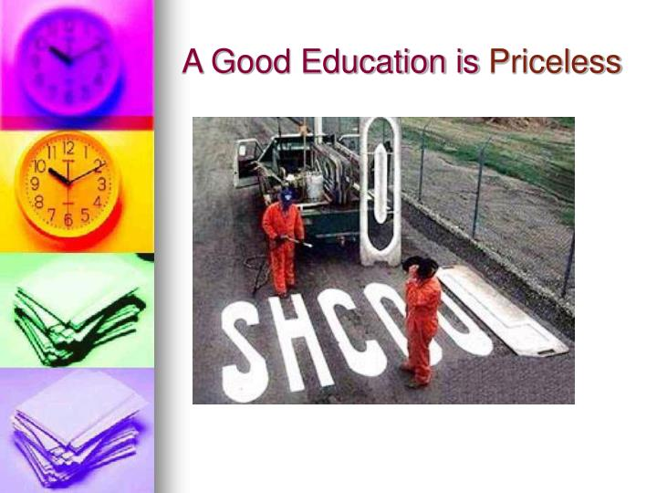 A Good Education is