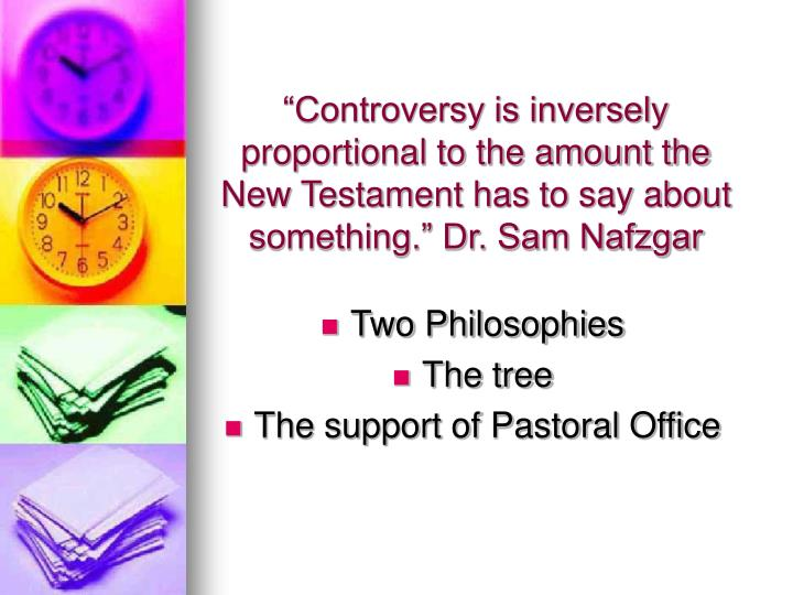 """""""Controversy is inversely proportional to the amount the New Testament has to say about something."""" Dr. Sam Nafzgar"""