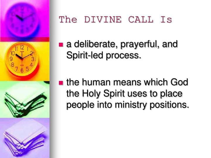 The DIVINE CALL Is