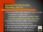 special first day events saturday july 10