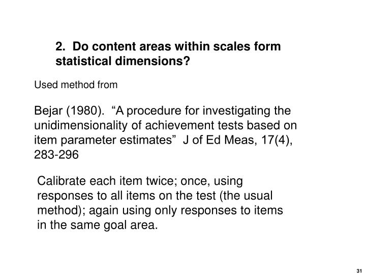2.  Do content areas within scales form statistical dimensions?