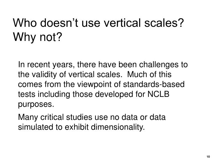 Who doesn't use vertical scales?