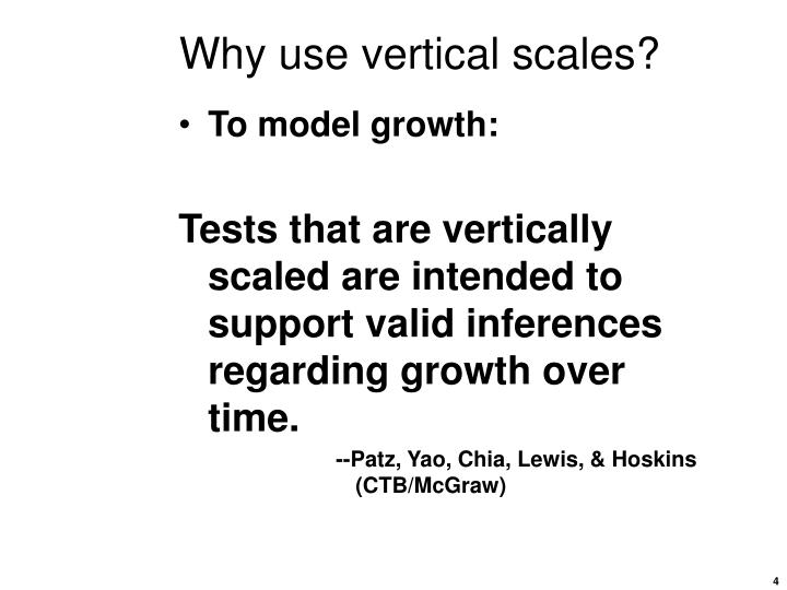 Why use vertical scales?