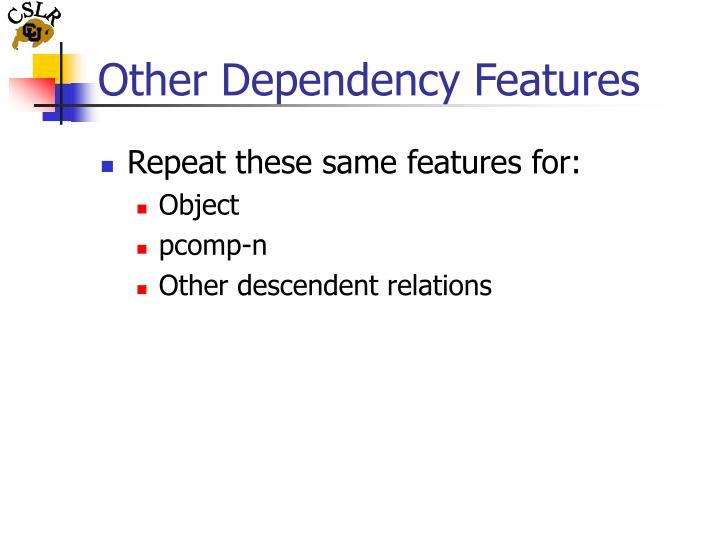 Other Dependency Features