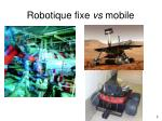 robotique fixe vs mobile