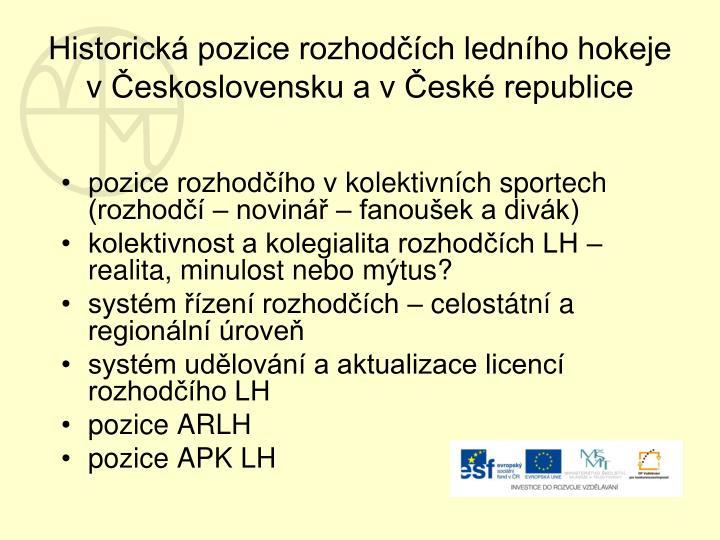 Historická pozice rozhodčích ledního hokeje vČeskoslovensku a vČeské republice