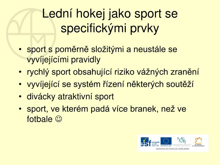 Lední hokej jako sport se specifickými prvky