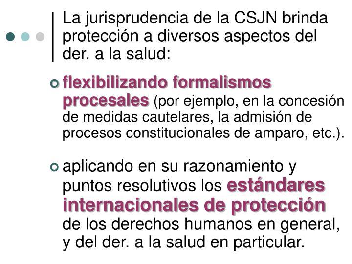 La jurisprudencia de la CSJN brinda protección a diversos aspectos del der. a la salud: