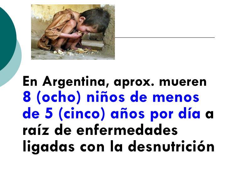 En Argentina, aprox. mueren