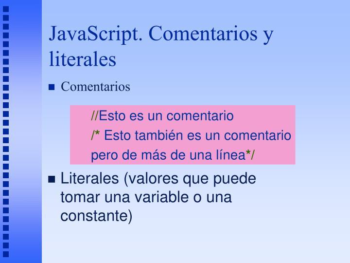 JavaScript. Comentarios y literales