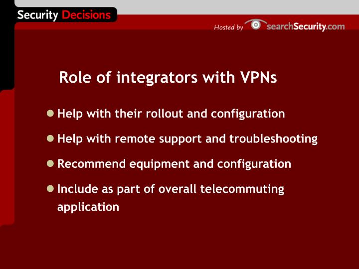 Role of integrators with VPNs