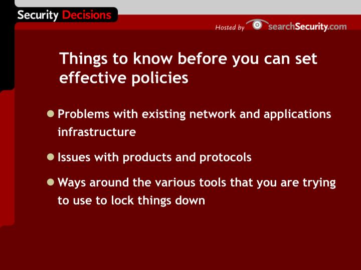 Things to know before you can set effective policies