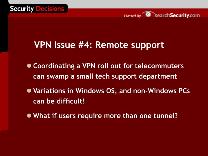 VPN Issue #4: Remote support