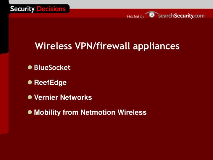 Wireless VPN/firewall appliances