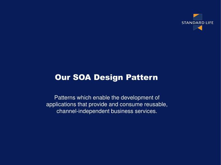 Our SOA Design Pattern