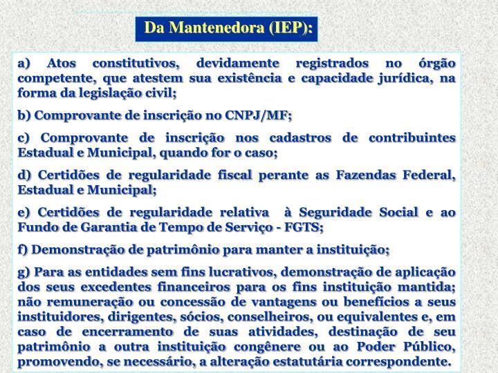 Da Mantenedora (IEP):