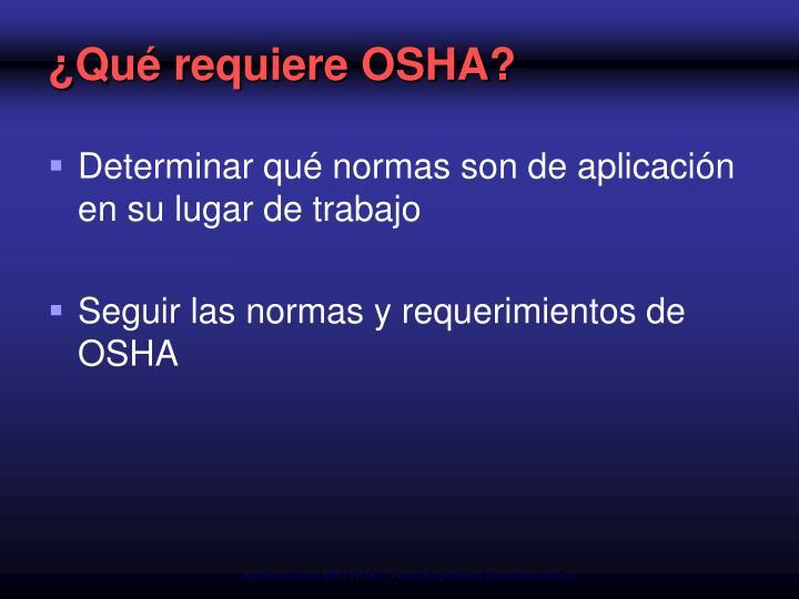 ¿Qué requiere OSHA?