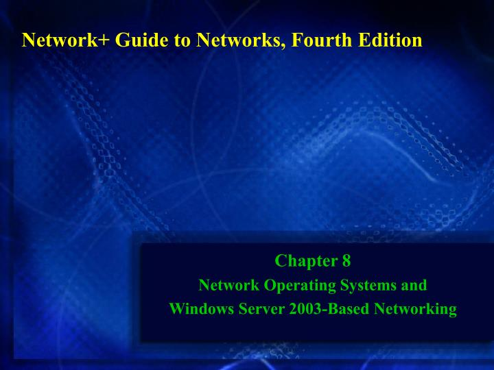 Chapter 8 network operating systems and windows server 2003 based networking