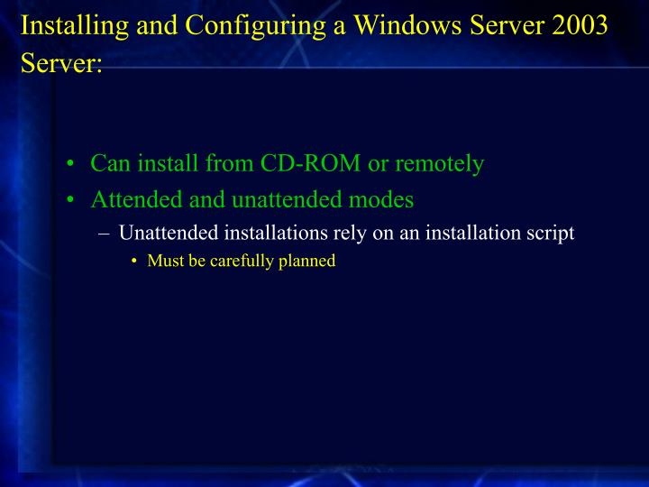 Installing and Configuring a Windows Server 2003 Server: