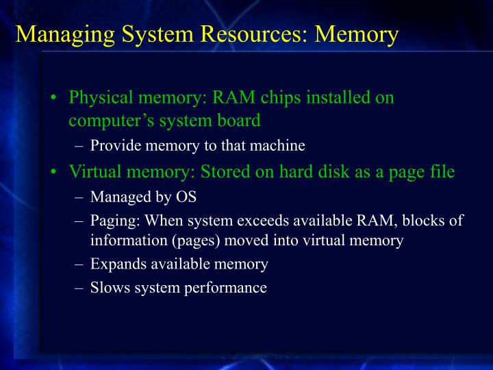 Managing System Resources: Memory
