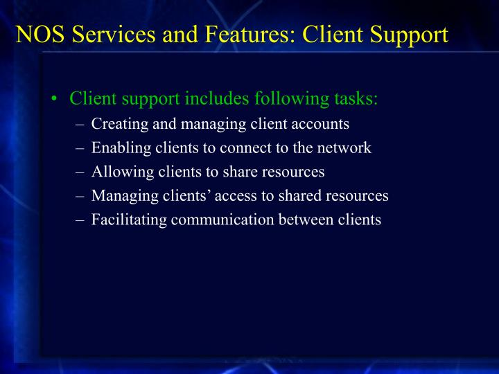 NOS Services and Features: Client Support