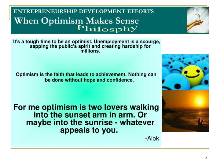 Entrepreneurship development efforts when optimism makes sense