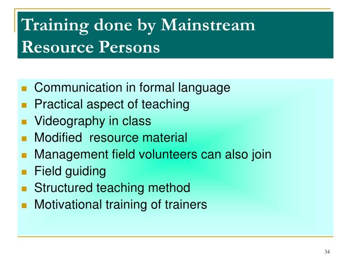 Training done by Mainstream Resource Persons