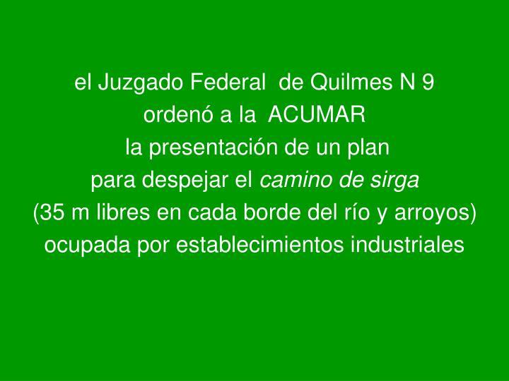 el Juzgado Federal  de Quilmes N 9