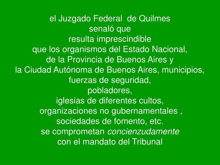 el Juzgado Federal  de Quilmes