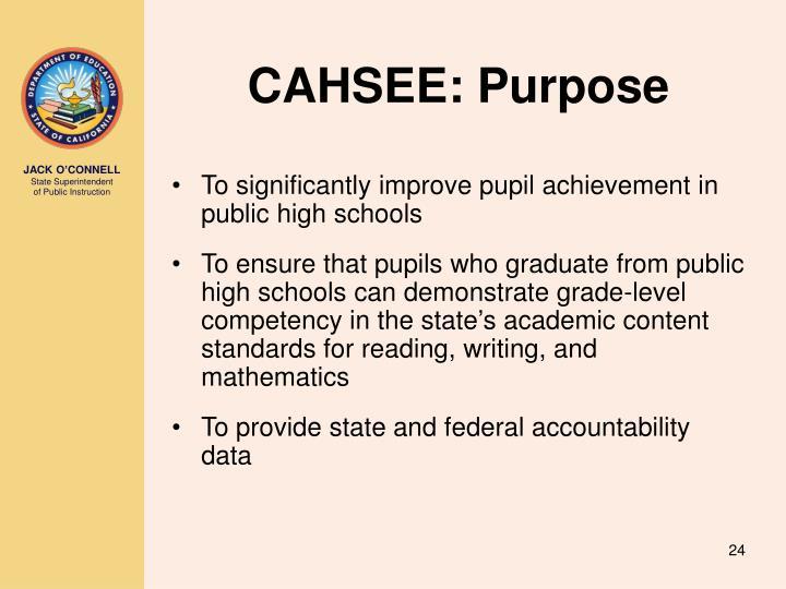 CAHSEE: Purpose