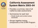 california assessment system matrix 2003 04