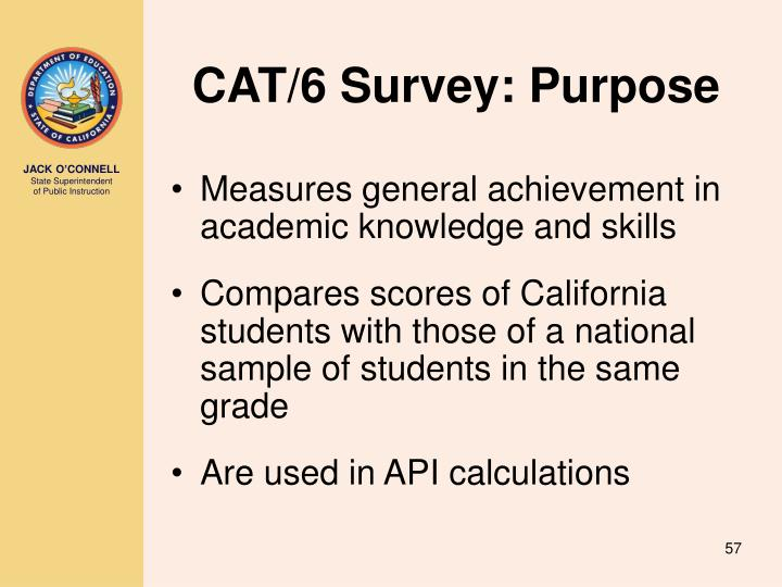 CAT/6 Survey: Purpose
