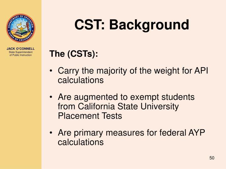 CST: Background