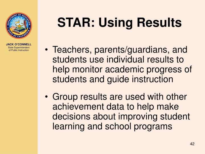 STAR: Using Results