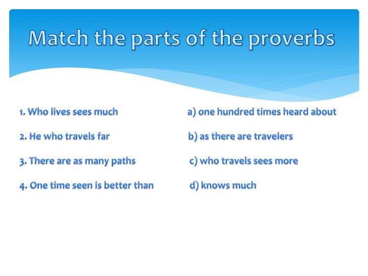Match the parts of the proverbs