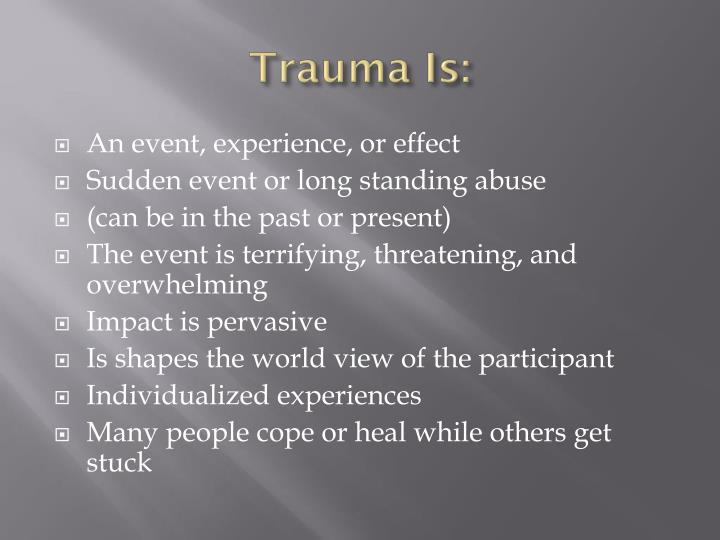 Trauma Is: