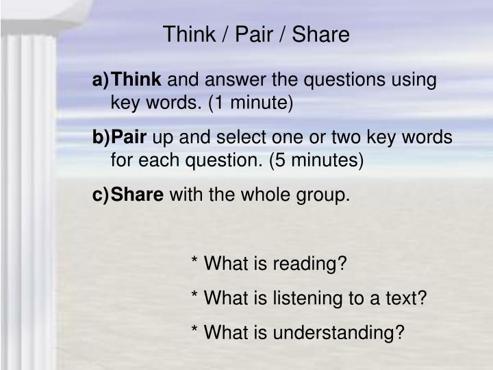 Think / Pair / Share