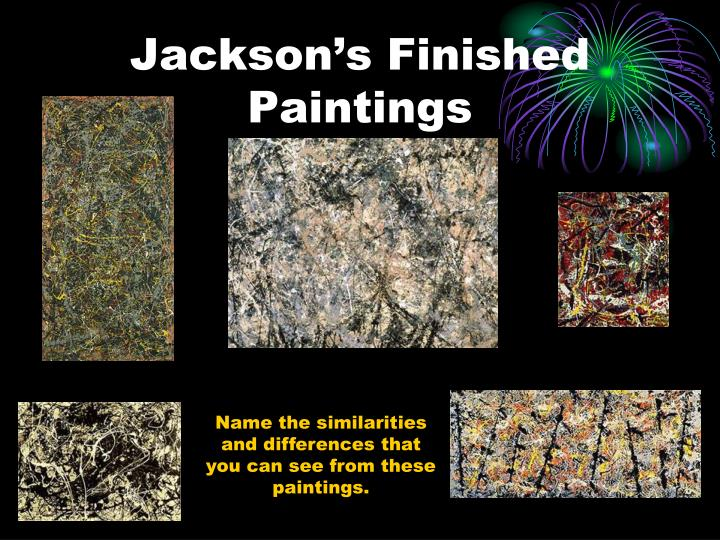 Jackson's Finished Paintings