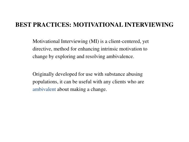 BEST PRACTICES: MOTIVATIONAL INTERVIEWING