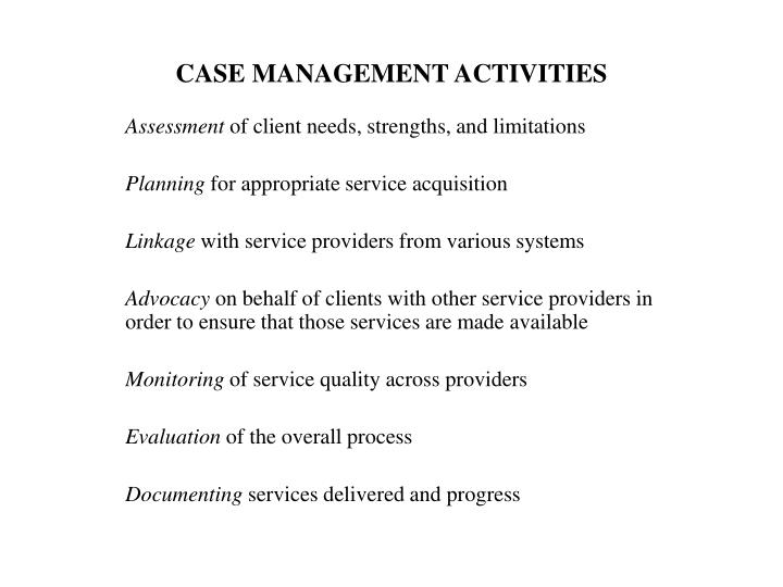 CASE MANAGEMENT ACTIVITIES