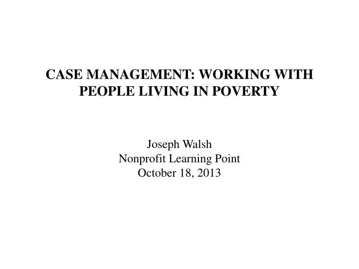 Case management working with people living in poverty