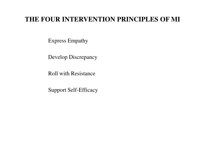 THE FOUR INTERVENTION PRINCIPLES OF MI