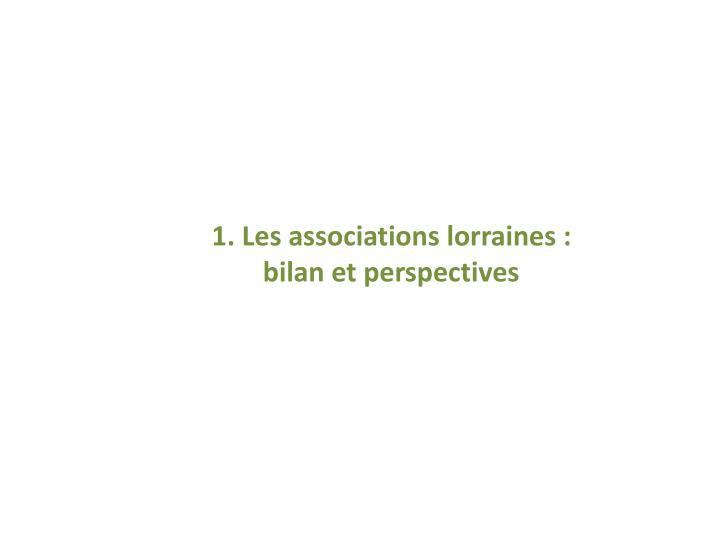 1. Les associations lorraines : bilan et perspectives