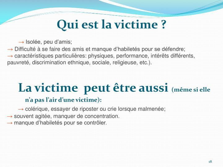 Qui est la victime ?