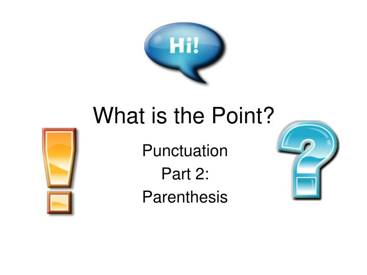 Punctuation, apostrophe, parenthesis, quotation marks