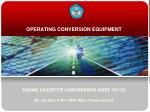 operating conversion equipment