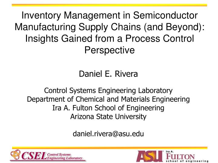 Inventory Management in Semiconductor Manufacturing Supply Chains (and Beyond): Insights Gained from...