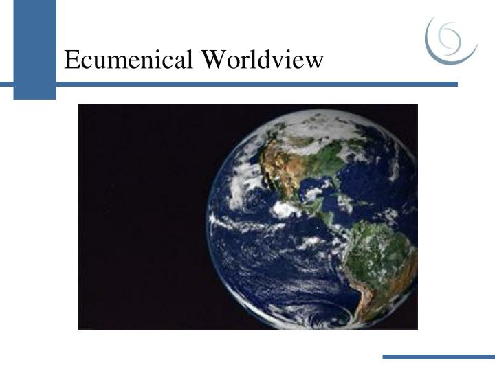 Ecumenical Worldview