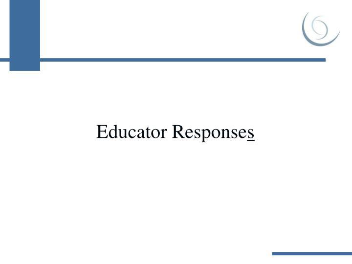 Educator Response