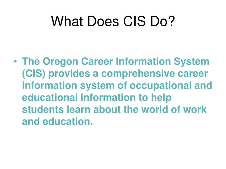 What Does CIS Do?